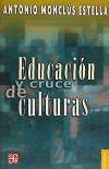 EDUCACION Y CRUCE DE CULTURAS: MONCLUS ESTELLA,ANTONIO