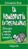 La homeopatía en dos palabras: Emilio Morales Prado