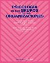 Psicología de los grupos y de las organizaciones: Victoria Zarco Martín ,, Andrés Rodríguez ...
