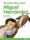 Mi primer libro sobre Miguel Hernández: Ferris, José Luis