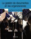 La gestión de documentos en las organizaciones: José Ramón Cruz Mundet
