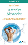 La técnica Alexander: Las posturas del bienestar: Chance, Jeremy