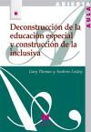 Deconstrucción de la educación especial y construcción: Loxley, Andrew; Thomas,