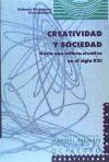 Creatividad y sociedad : hacia una cultura: López-Barajas Zayas, Emilio;