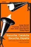 Escucha, Cataluña. Escucha, España: Cuatro voces a: López Burniol, Juan-José;