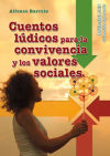 Cuentos lúdicos para la convivencia y los: Alfonso Barreto Nieto