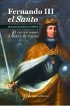 Fernando III el Santo: el rey que: González Jiménez, Manuel