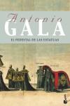El pedestal de las estatuas: Gala, Antonio (1936-