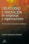 Creatividad e innovación en empresas y organizaciones: Andrés Fernández Romero