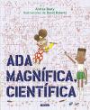 ADA MAGNIFICA, CIENTIFICA CAST: Andrea Beaty/David Roberts