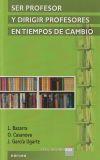 SER PROFESOR Y DIRIGIR PROFESORES EN TIEMPOS: Bazarra, Lourdes; Casanova,