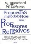 PROPUESTAS METODOLÓGICAS PARA PROFESORES REFLEXIVOS. Cómo trabajar: Blanchard, Mercedes y