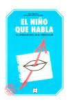 El niño que habla : el lenguaje: Juárez Sánchez, Adoración;
