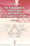 The fundamental structural mechanics of elastic systems