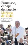 Francisco, el papa del pueblo: Vedia, Mariano de