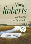 La fuerza de la pasión: Roberts, Nora