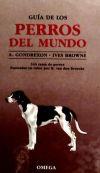 GUÍA DE LOS PERROS DEL MUNDO: Ives Browne; A. Gondrexon