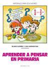 Aprender a pensar en primaria: Blanca Gómez; Luis Carrascosa