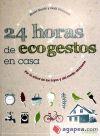 24 HORAS DE ECOGESTOS EN CASA POR: GENTY, BRUNO; VIRLOUVET,