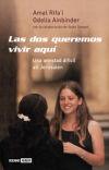 DOS QUEREMOS VIVIR AQUÍ, LAS: Odelia Ainbinder; Amal Rifa'i