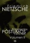 Fragmentos póstumos (1875-1882): Friedrich Nietzsche ,,