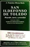 San Ildefonso de Toledo. Biografía, época y: Rivera Recio, Juan