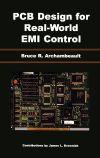 PCB Design for Real-World EMI Control: archambeault, bruce, Drewniak, James