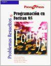 PROBLEMAS RESUELTOS DE PROGRAMACIÓN EN FORTRAN 95: SANTIAGO BOCETA MARTÍNEZ, FÉLIX GARCÍA ...