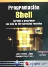 Programación Shell. Aprende a programar con más: Gómez López, Julio;