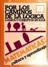 Por los caminos de la lógica: Sanz, I./Arrieta, M./Pardo,