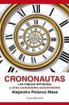 Crononautas. Los viajeros del tiempo y otras: Alejandro Polanco