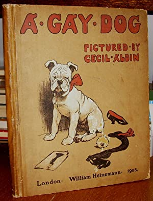 A Gay Dog the Story of a Foolish Year Pictured By Cecil Aldin