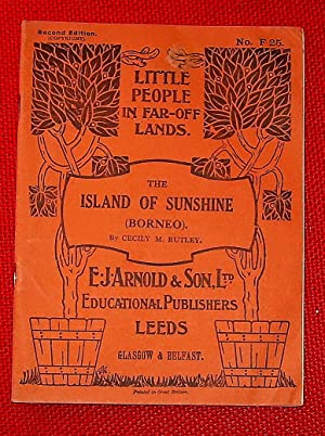The Island of Sunshine (Borneo). (Little People: Rutley Cecily M.
