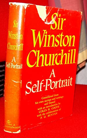 Sir Winston Churchill a Self-Portrait. Constructed from His Own Sayings and Writings and Framed w...