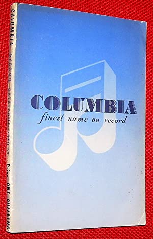 Alphabetical Catalogue of Columbia Records Including All Records Issued Up to 30th June 1949 (Sup...