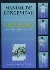 MANUAL DE LONGEVIDAD. EJERCICIOS CH'I KUNG PARA VIVIR MÁS Y MEJOR - SHENG KENG YUN