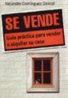 SE VENDE. Guía práctica para vender o alquilar su casa - Domínguez Doncel, Alejandro