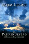PADRENUESTRO, EL. (ST) REFLEXIONADO Y MEDITADO - LANCELOT, J.