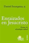 Enraizados en Jesucristo : ensayo de eclesiología radical - Izuzquiza Regalado, Daniel