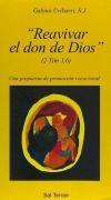 Reavivar el don de Dios'. Una propuesta de promoción vocacional - GABINO URÍBARRI
