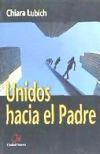 UNIDOS HACIA EL PADRE - Chiara Lubich