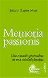 Memoria passionis: Una evocación provocadora en una sociedad pluralista - Metz, J.B.