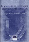 La sombra de la Ilustración : tres variaciones sobre Sade - Pelayo González-Torre, Ángel