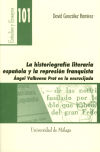 La historiografía literaria española y la represión franquista: Ángel Valbuena Prat en la encrucijada. - González Ramírez, David.