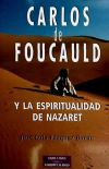 Carlos de Foucauld y la espiritualidad de Nazaret - Vázquez Borau, José Luis