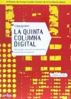 La quinta columna digital.Antitratado comunal de hiperpolítica