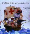 Cristóbal Colón: un mar, dos orillas - Marta Rivera Ferner y Alberto Urcaray