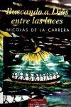 Buscando a Dios entre las luces - Nicolás de la Carrera