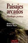 Paisajes arcanos. Florilegio poético - Aureliano García Tello