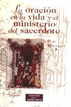 ORACION EN LA VIDA Y MISTERIO DEL SACERDOTE, LA - MONTAGUT, PERE